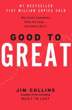 Book cover image: Good to Great: Why Some Companies Make the Leap...And Others Don't | New York Times Bestseller | Wall Street Journal Bestseller