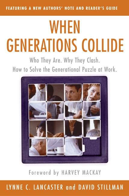 Book cover image: When Generations Collide: Who They Are.  Why They Clash.  How to Solve the Generational Puzzle at Work