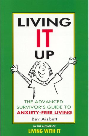 Living It Up: The Advanced Survivor's Guide To Anxiety-Free Living book image