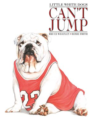 Little White Dogs Can't Jump book image