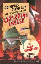octavius-omalley-and-the-mystery-of-the-exploding-cheese