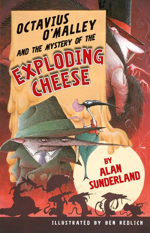 Octavius O'Malley And The Mystery Of The Exploding Cheese book image