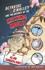 Octavius O'Malley And The Mystery Of The Missing Mouse Paperback  by Alan Sunderland