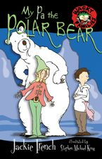 My Pa The Polar Bear Paperback  by Jackie French