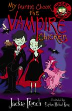 My Auntie Chook The Vampire Chicken Paperback  by Jackie French