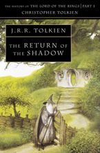 The Return of the Shadow - J R R Tolkien