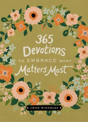 365 Devotions for Making Today Matter