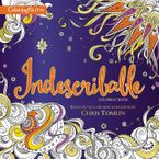 Indescribable Adult Coloring Book: Based On The #1 Hit Song As Recorded By Chris Tomlin - Laura Story