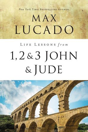 Life Lessons from 1, 2, 3 John and Jude Paperback  by Max Lucado