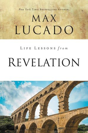 Life Lessons from Revelation Paperback  by Max Lucado