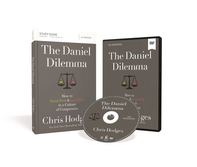 The Daniel Dilemma Study Guide: How To Stand Firm And Love Well In A Culture Of Compromise [Book With DVD]