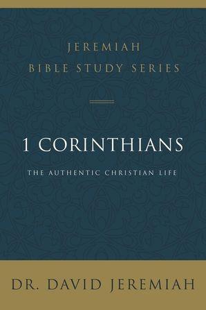 1-corinthians-the-authentic-christian-life-jeremiah-bible-study-series