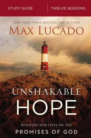 Unshakable Hope Study Guide Paperback  by Max Lucado