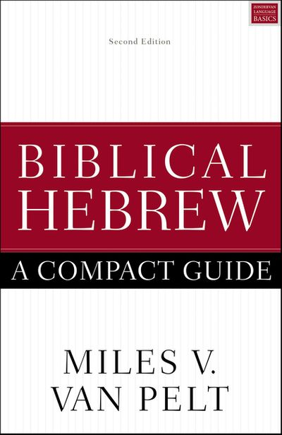 Biblical Hebrew: A Compact Guide [Second Edition]