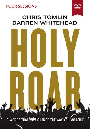 Holy Roar Video Study: Seven Words That Will Change the Way You Worship