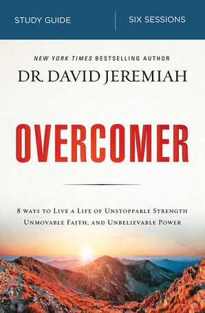 Overcomer Study Guide : Finding New Strength in Claiming God's Promises Paperback  by David Jeremiah
