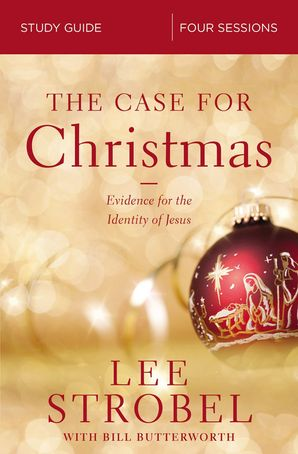 Case for Christmas Study Guide: Investigating the Identity of the Child in the Manger Paperback  by Lee Strobel