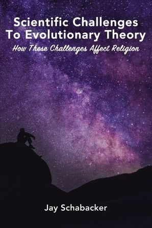 scientific-challenges-to-evolutionary-theory-how-these-challenges-affect-religion