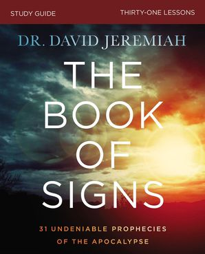 Book of Signs Study Guide: 31 Undeniable Prophecies of the Apocalypse Paperback  by David Jeremiah