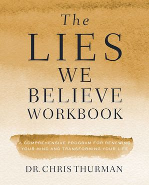 Lies We Believe Workbook: Winning the Battle for Your Mind Paperback  by