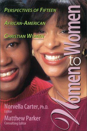 Women To Women: Perspectives of Fifteen African-American Christian Women