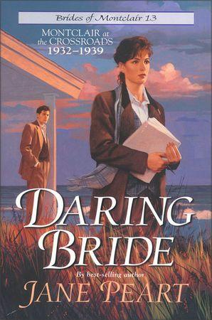 Daring Bride: Montclair at the Crossroads 1932-1939 (Brides of Montclair)