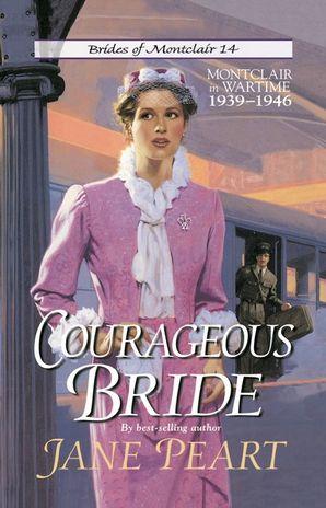 Courageous Bride: Montclair in Wartime, 1939-1946 (Brides of Montclair)