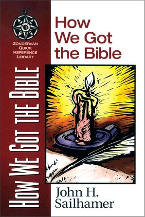 How We Got the Bible (Zondervan Quick-Reference Library)