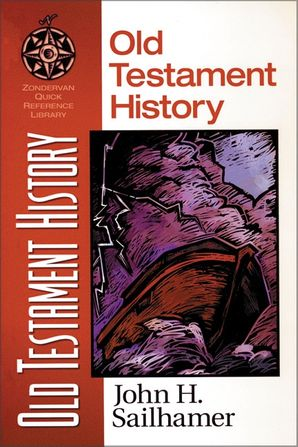 Old Testament History (Zondervan Quick-Reference Library)