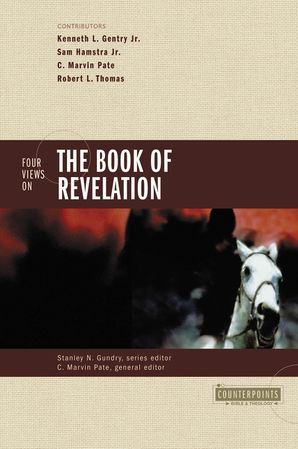 Four Views on the Book of Revelation (Counterpoints: Bible and Theology)