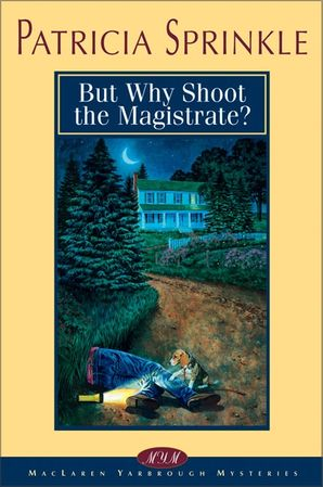 But Why Shoot the Magistrate? (MacLaren Yarbrough Mysteries)