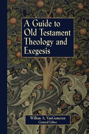 Guide to Old Testament Theology and Exegesis Paperback  by