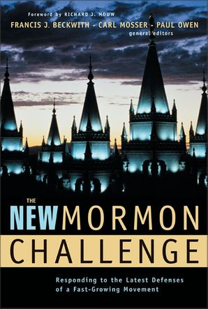 New Mormon Challenge: Responding to the Latest Defenses of a Fast-Growing Movement