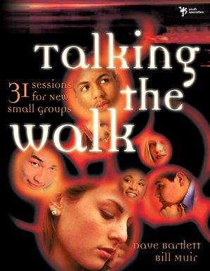 Talking the Walk: 31 Sessions for New Small Groups