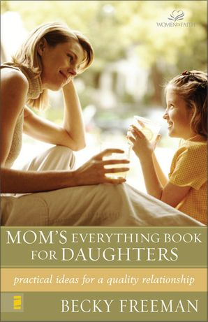 Moms Everything Book For Daughters: Practical Ideas for a Quality Relationship