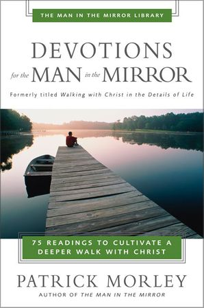 Devotions For Man In Mirror Paperback  by Patrick Morley