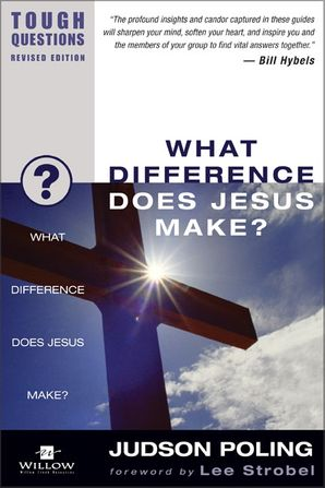 What Difference Does Jesus Make? (Tough Questions)