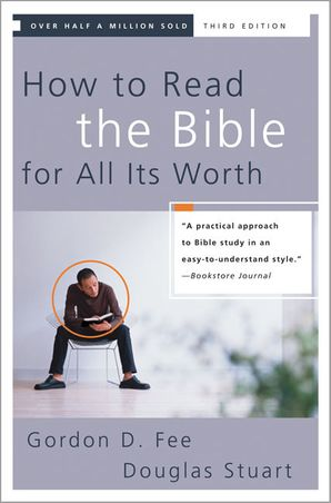 How To Read The Bible For All Its Worth 3rd Ed