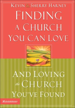 Finding a Church You Can Love and Loving the Church You've Found Paperback  by