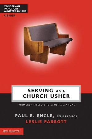 Serving as a Church Usher (Zondervan Practical Ministry Guides)