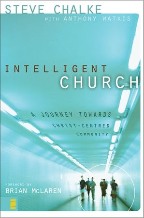 Intelligent Church: A Journey Towards Christ-Centred Community Paperback  by