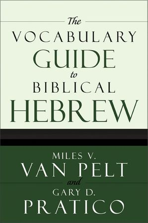 Vocabulary Guide to Biblical Hebrew Paperback  by Miles Van Pelt