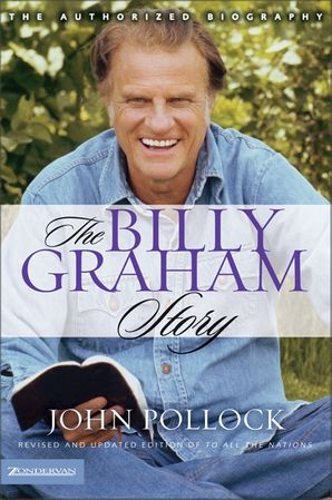 Billy Graham Story: Revised and Updated Edition of To All the Nations