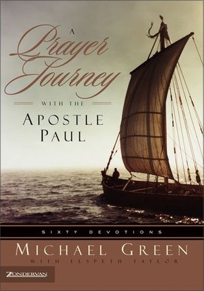 Prayer Journey with the Apostle Paul: Sixty Devotions