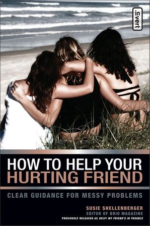 How to Help Your Hurting Friend: Clear Guidance for Messy Problems (invert)