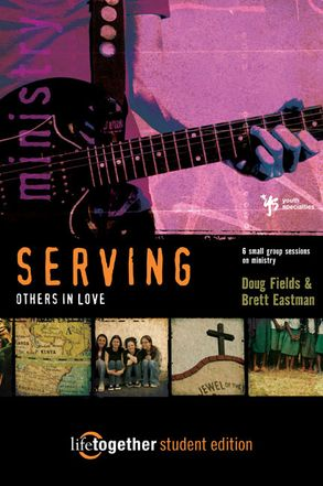 Cover image - SERVING Others in Love--Student Edition: 6 Small Group Sessions on Ministry