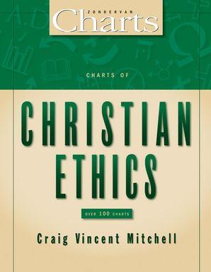 Charts of Christian Ethics (ZondervanCharts)