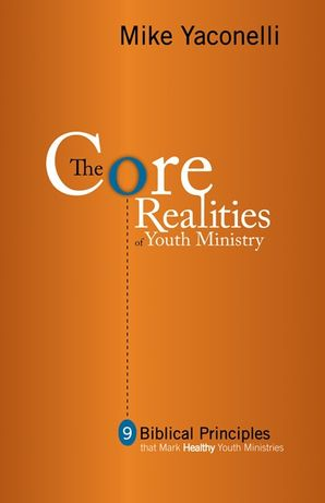 Core Realities of Youth Ministry