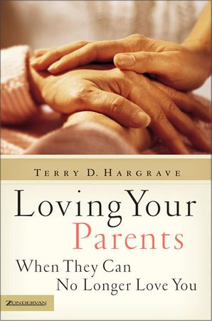Loving Your Parents WhenThey Can No Longer Love You