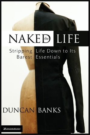 Naked Life: Stripping Life Down to Its Barest Essentials